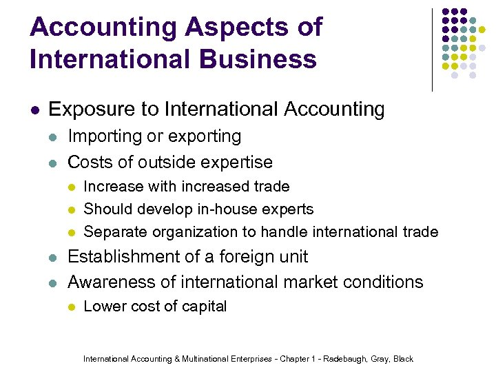 Accounting Aspects of International Business l Exposure to International Accounting l l Importing or