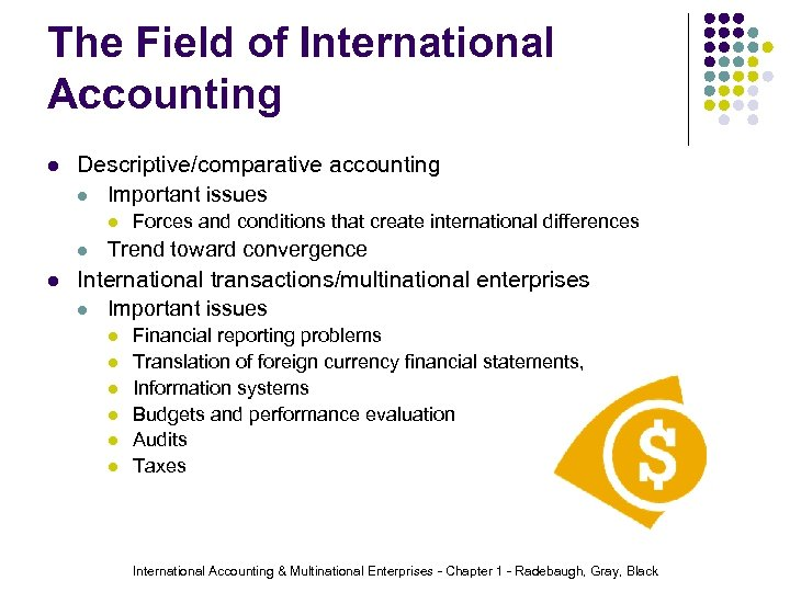 The Field of International Accounting l Descriptive/comparative accounting l Important issues l l l