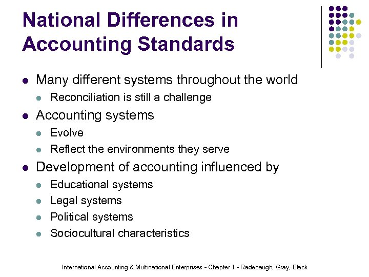 National Differences in Accounting Standards l Many different systems throughout the world l l
