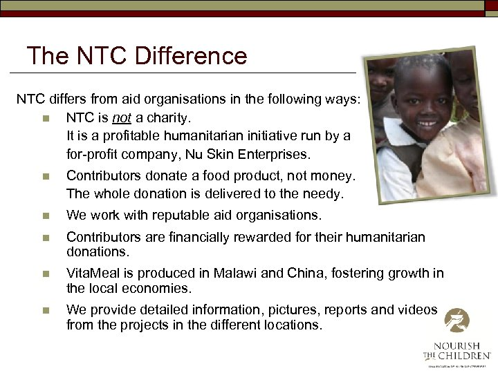 The NTC Difference NTC differs from aid organisations in the following ways: n NTC