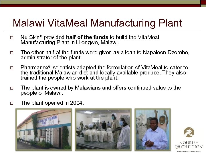 Malawi Vita. Meal Manufacturing Plant o Nu Skin® provided half of the funds to
