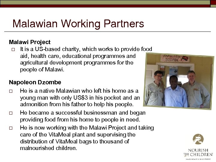 Malawian Working Partners Malawi Project o It is a US-based charity, which works to