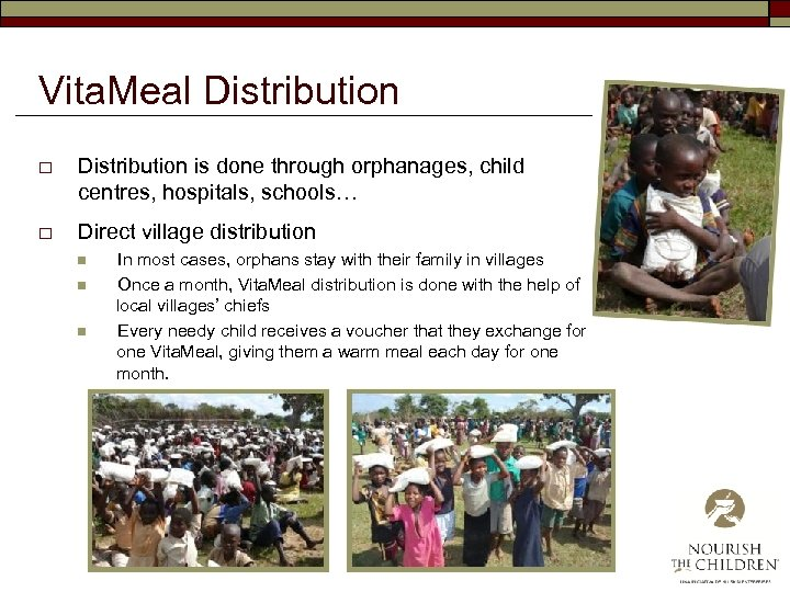 Vita. Meal Distribution o Distribution is done through orphanages, child centres, hospitals, schools… o