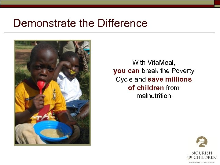 Demonstrate the Difference With Vita. Meal, you can break the Poverty Cycle and save