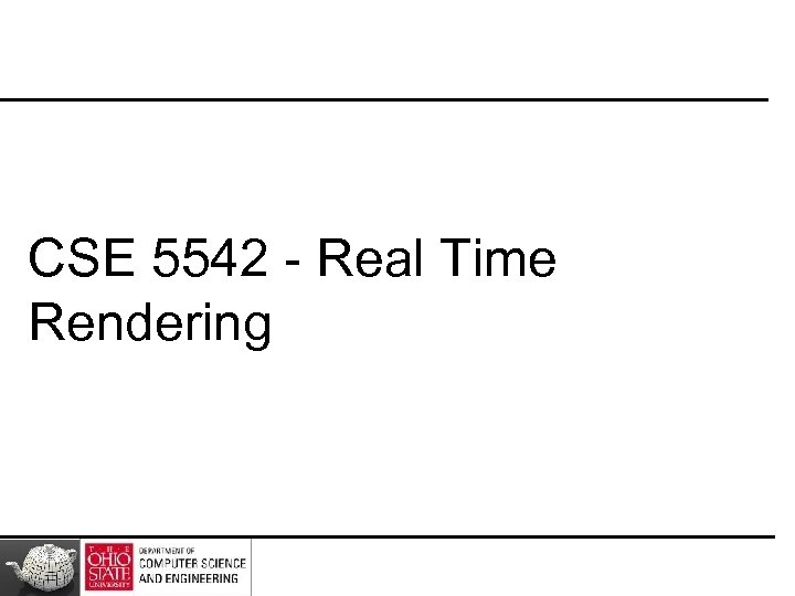 CSE 5542 - Real Time Rendering