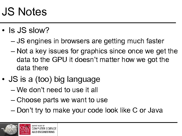 JS Notes • Is JS slow? – JS engines in browsers are getting much