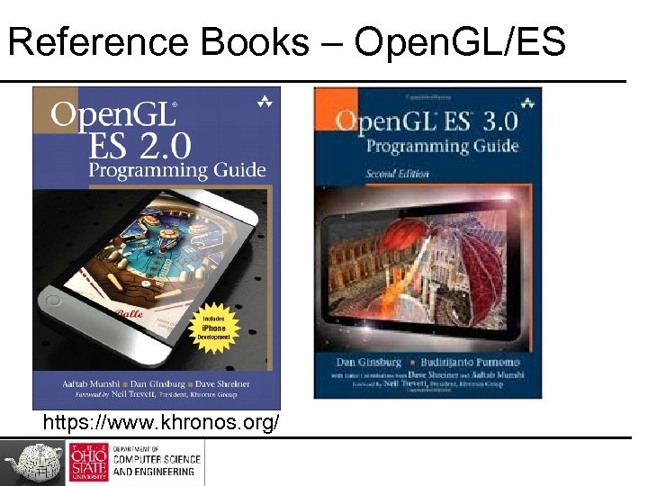 Reference Books – Open. GL/ES https: //www. khronos. org/