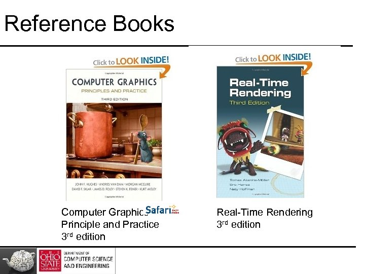 Reference Books Computer Graphics Principle and Practice 3 rd edition Real-Time Rendering 3 rd