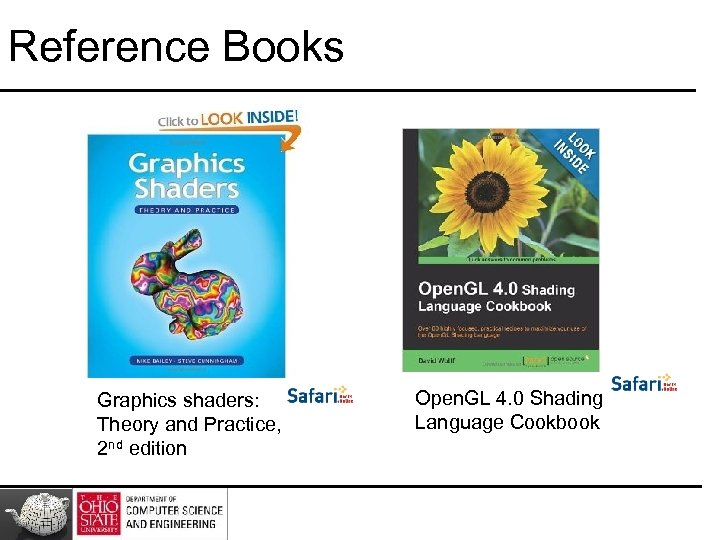 Reference Books Graphics shaders: Theory and Practice, 2 nd edition Open. GL 4. 0