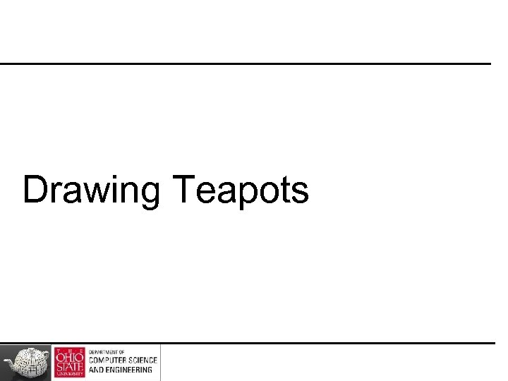 Drawing Teapots