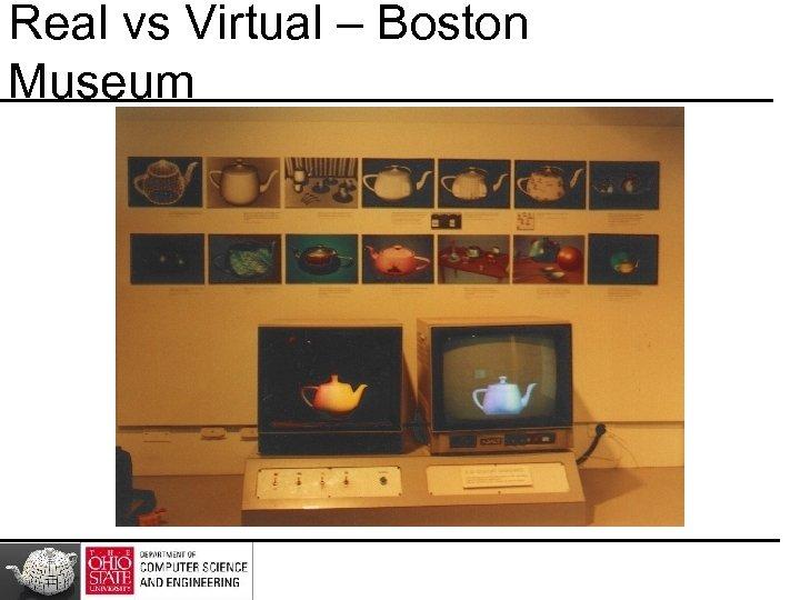 Real vs Virtual – Boston Museum