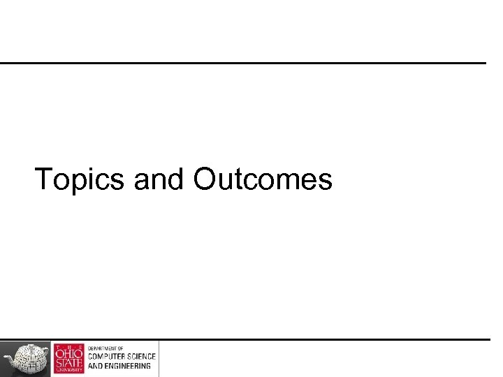 Topics and Outcomes