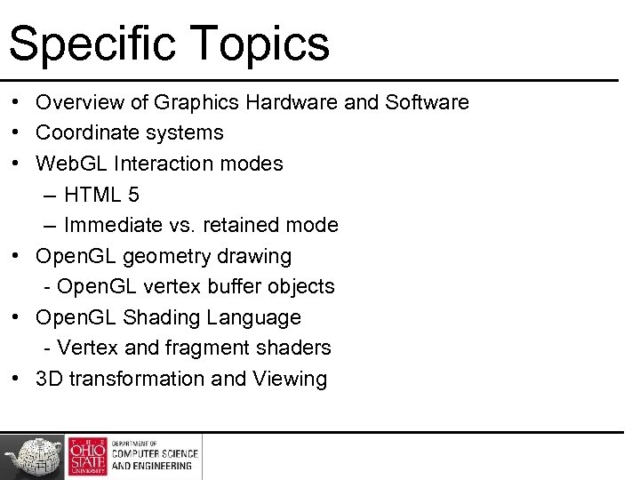 Specific Topics • Overview of Graphics Hardware and Software • Coordinate systems • Web.