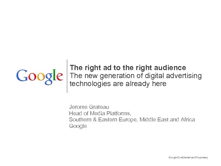 The right ad to the right audience The new generation of digital advertising technologies