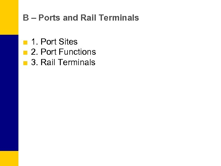 B – Ports and Rail Terminals ■ 1. Port Sites ■ 2. Port Functions