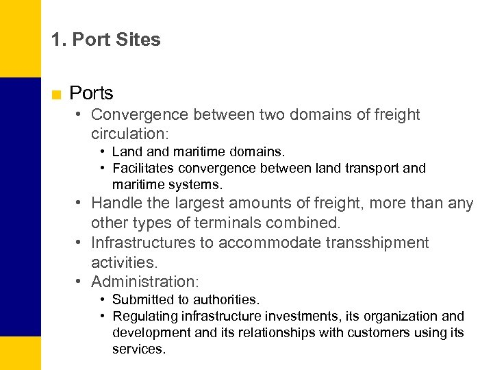 1. Port Sites ■ Ports • Convergence between two domains of freight circulation: •