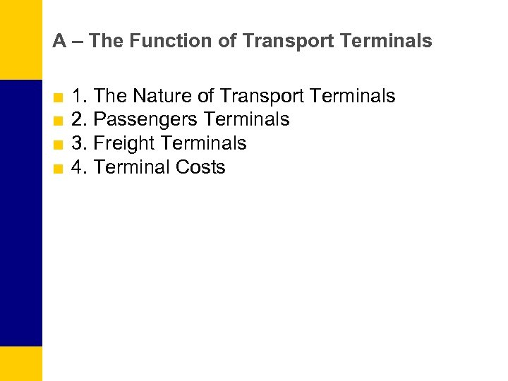 A – The Function of Transport Terminals ■ ■ 1. The Nature of Transport
