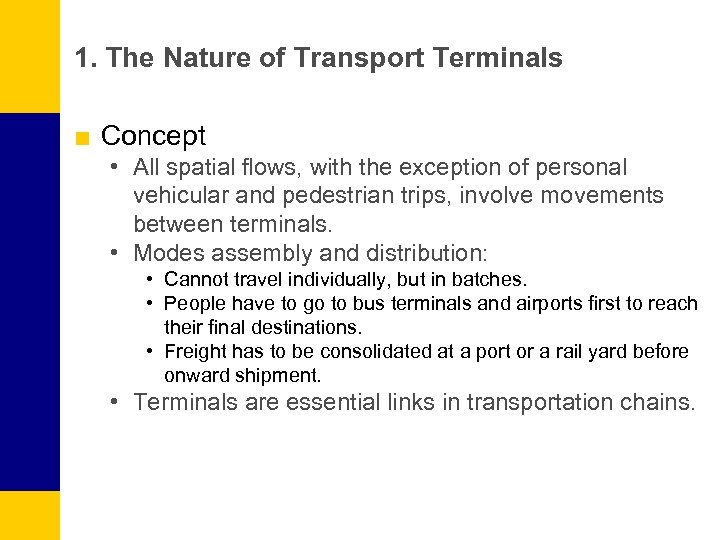 1. The Nature of Transport Terminals ■ Concept • All spatial flows, with the