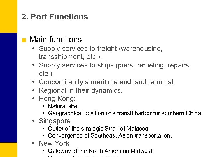 2. Port Functions ■ Main functions • Supply services to freight (warehousing, transshipment, etc.