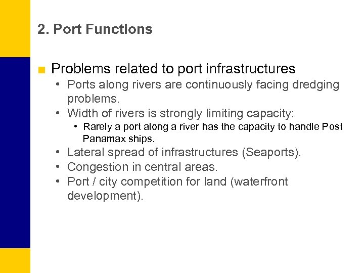 2. Port Functions ■ Problems related to port infrastructures • Ports along rivers are