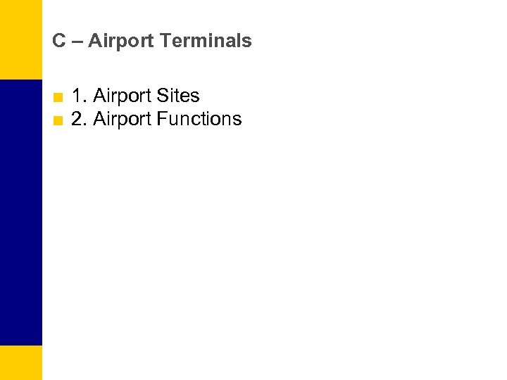 C – Airport Terminals ■ 1. Airport Sites ■ 2. Airport Functions