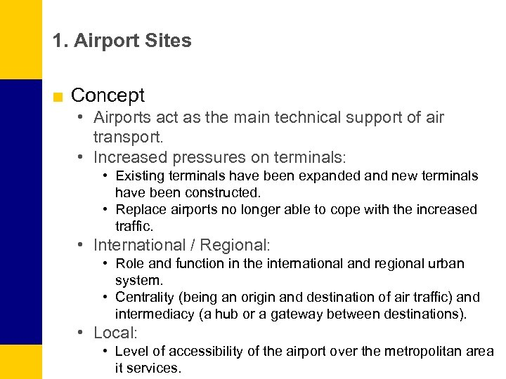 1. Airport Sites ■ Concept • Airports act as the main technical support of