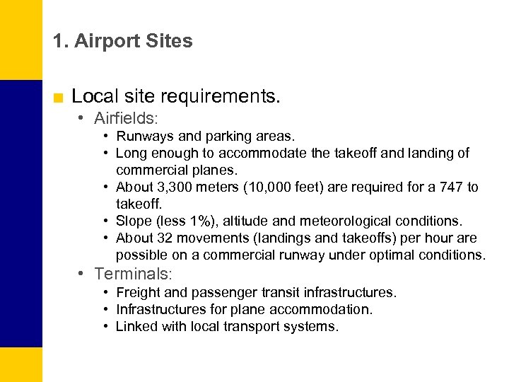1. Airport Sites ■ Local site requirements. • Airfields: • Runways and parking areas.
