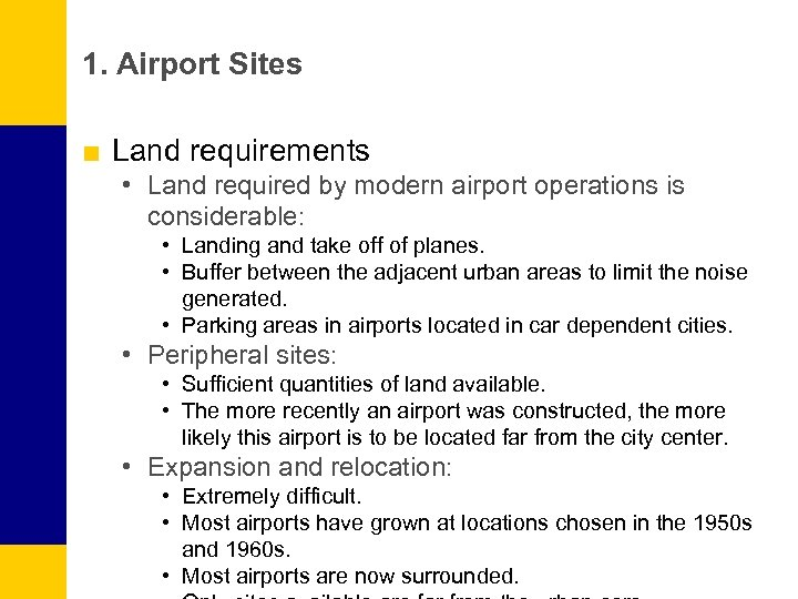 1. Airport Sites ■ Land requirements • Land required by modern airport operations is