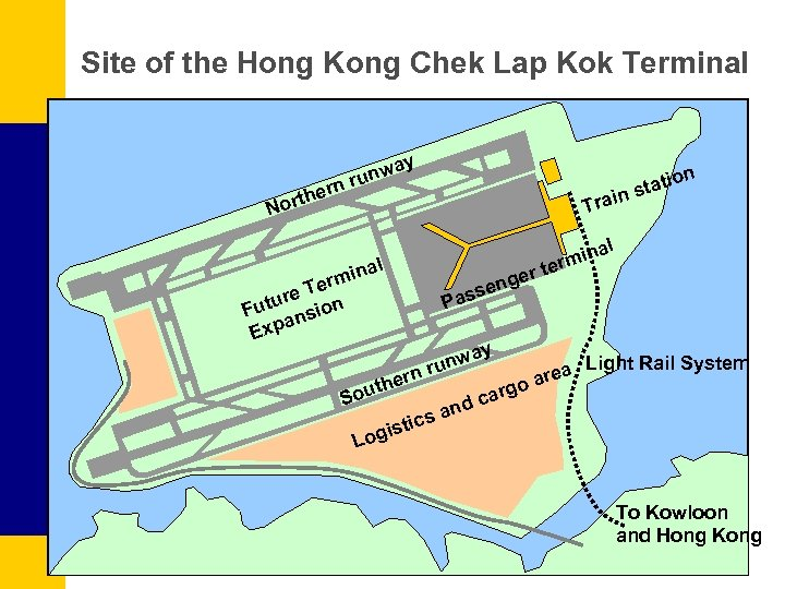 Site of the Hong Kong Chek Lap Kok Terminal y n ther Nor a