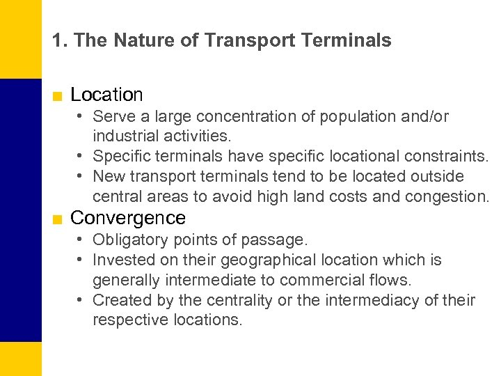 1. The Nature of Transport Terminals ■ Location • Serve a large concentration of