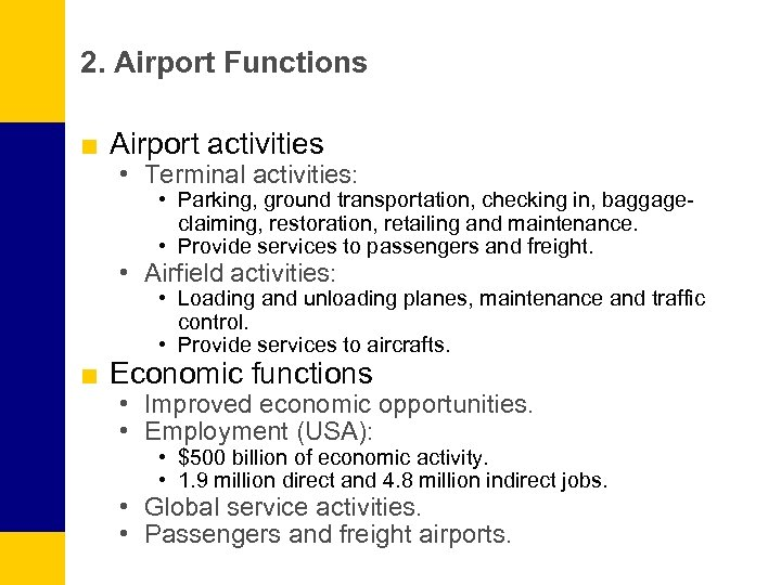 2. Airport Functions ■ Airport activities • Terminal activities: • Parking, ground transportation, checking