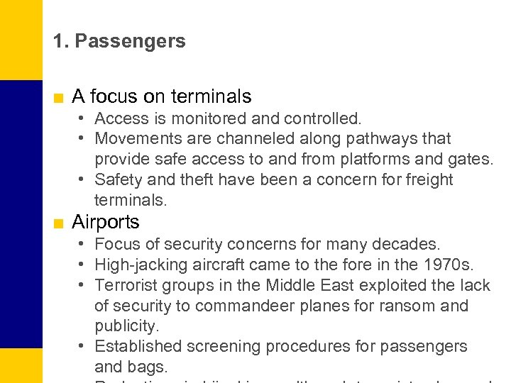 1. Passengers ■ A focus on terminals • Access is monitored and controlled. •