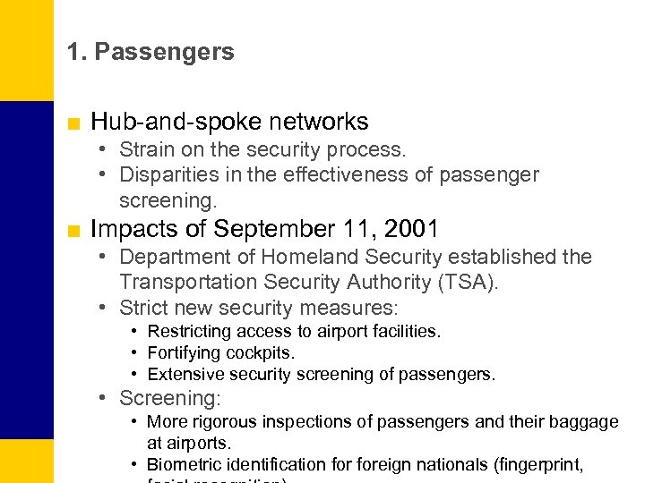 1. Passengers ■ Hub-and-spoke networks • Strain on the security process. • Disparities in
