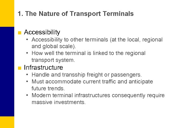 1. The Nature of Transport Terminals ■ Accessibility • Accessibility to other terminals (at