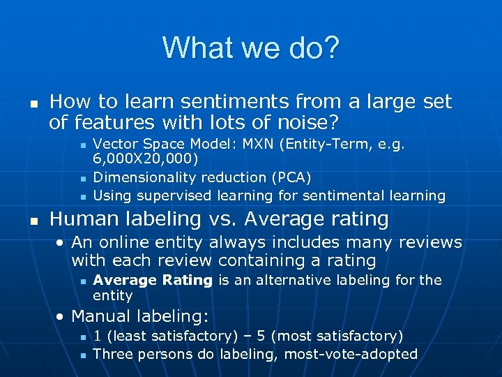 What we do? n How to learn sentiments from a large set of features