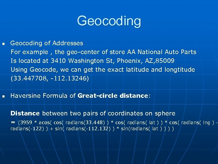 Geocoding n n Geocoding of Addresses For example , the geo-center of store AA