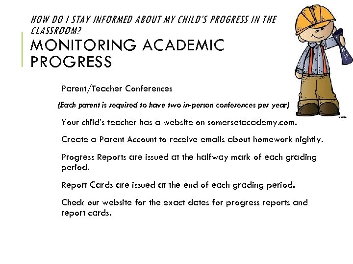 HOW DO I STAY INFORMED ABOUT MY CHILD'S PROGRESS IN THE CLASSROOM? MONITORING ACADEMIC