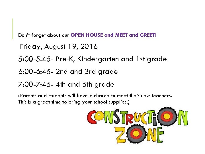 Don't forget about our OPEN HOUSE and MEET and GREET! Friday, August 19, 2016