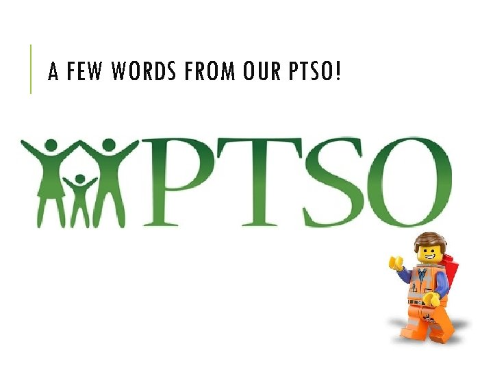 A FEW WORDS FROM OUR PTSO!