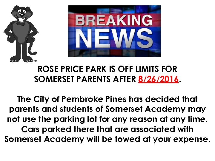 ROSE PRICE PARK IS OFF LIMITS FOR SOMERSET PARENTS AFTER 8/26/2016. The City of