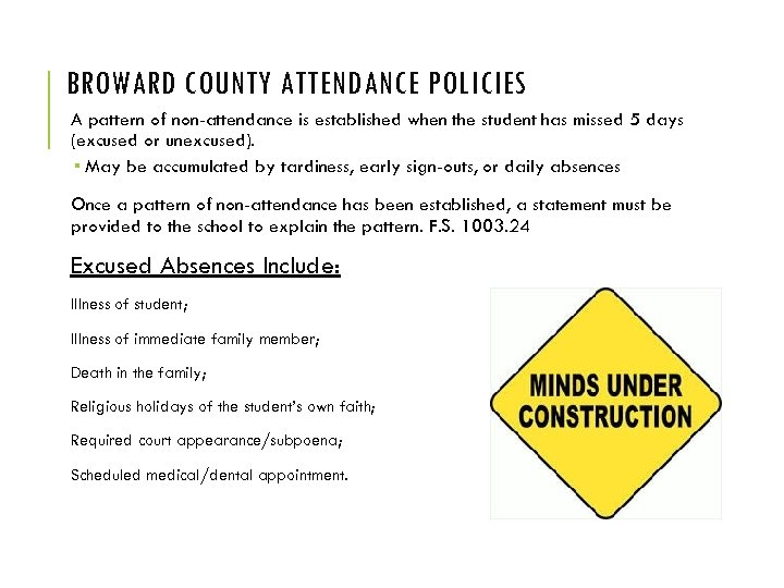 BROWARD COUNTY ATTENDANCE POLICIES A pattern of non-attendance is established when the student has