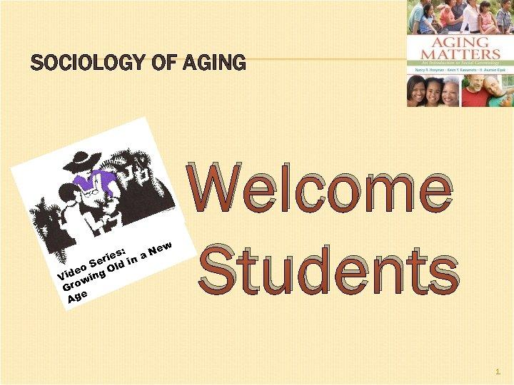 SOCIOLOGY OF AGING ew es: n a N ri Se ld i O eo