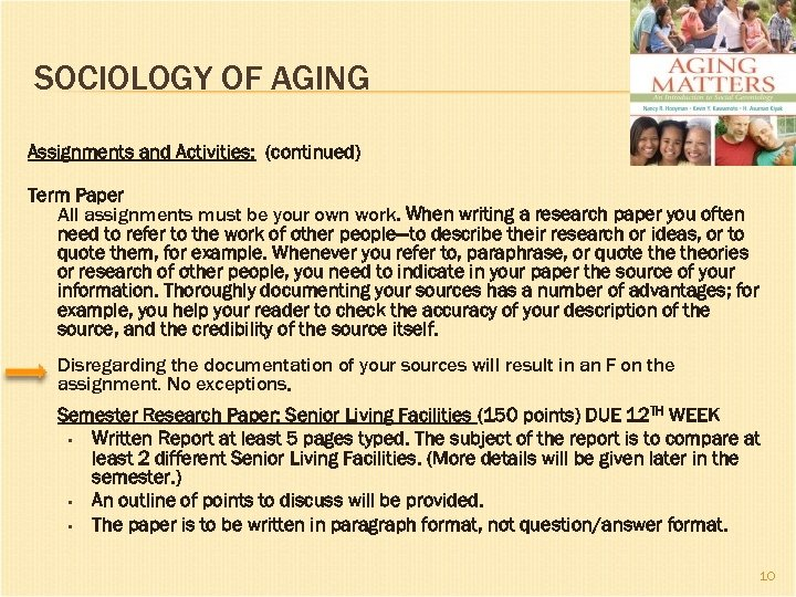 SOCIOLOGY OF AGING Assignments and Activities: (continued) Term Paper All assignments must be your