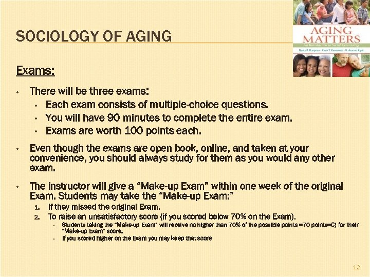SOCIOLOGY OF AGING Exams: • There will be three exams: • Each exam consists
