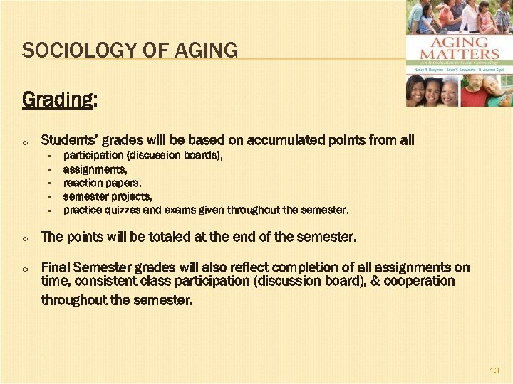 SOCIOLOGY OF AGING Grading: o Students' grades will be based on accumulated points from