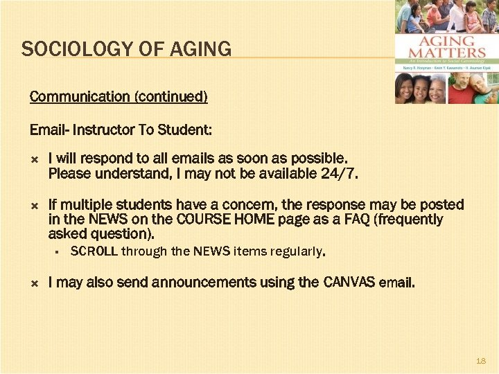 SOCIOLOGY OF AGING Communication (continued) Email- Instructor To Student: I will respond to all