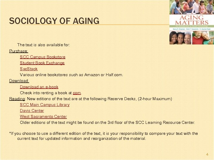 SOCIOLOGY OF AGING The text is also available for: Purchase: SCC Campus Bookstore Student