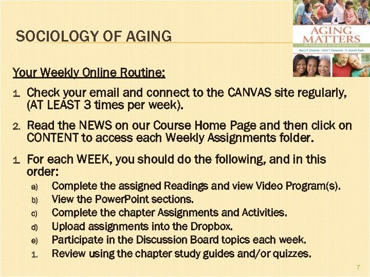 SOCIOLOGY OF AGING Your Weekly Online Routine: 1. Check your email and connect to