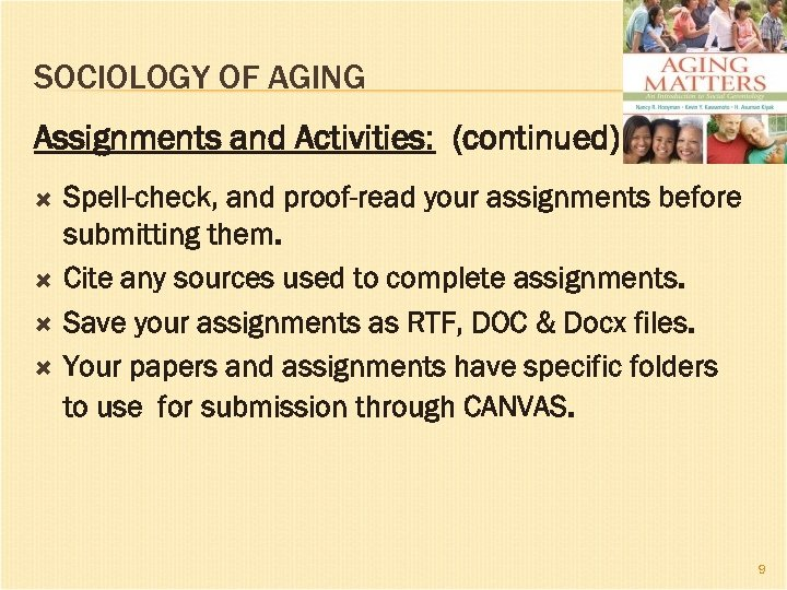 SOCIOLOGY OF AGING Assignments and Activities: (continued) Spell-check, and proof-read your assignments before submitting