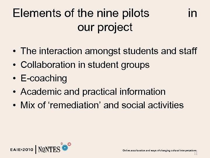 Elements of the nine pilots our project • • • in The interaction amongst